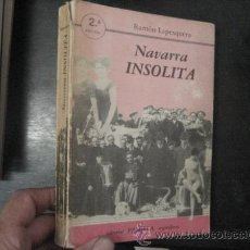 Libros de segunda mano: NAVARRA INSOLITA , RAMON LAPESQUERA, PAMIELA ED ,(EROTICA ANTIGUA GUIA SECRETA) 1984 ENSAYO BS8. Lote 45747073
