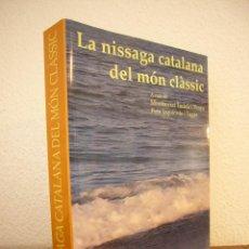Libros de segunda mano: LA NISSAGA CATALANA DEL MÓN CLÀSSIC (AURIGA, 2011) PERFECTE ESTAT. Lote 45879802