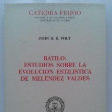 Gebrauchte Bücher - BATILO: ESTUDIOS SOBRE LA EVOLUCION ESTILISTICA DE MELENDEZ VALDES. JOHN H.R. POLT. CATEDRA FEIJOO. - 45935242