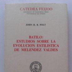 Gebrauchte Bücher - BATILO: ESTUDIOS SOBRE LA EVOLUCION ESTILISTICA DE MELENDEZ VALDES. JOHN H.R. POLT. CATEDRA FEIJOO. - 46009879