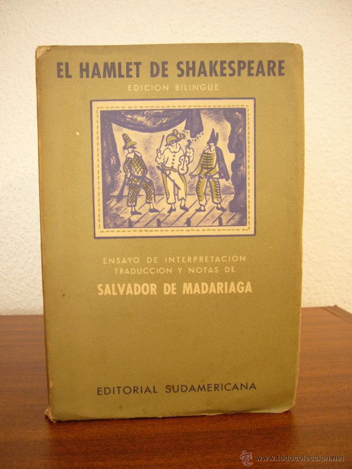 SALVADOR DE MADARIAGA: EL HAMLET DE SHAKESPEARE (SUDAMERICANA, 1949) PRIMERA EDICIÓN (Libros de Segunda Mano (posteriores a 1936) - Literatura - Ensayo)