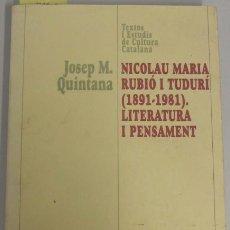 Libros de segunda mano: NICOLAU MARIA RUBIÓ I TUDURÍ (1891-1981). TEXTOS I ESTUDIS DE CULTURA CATALANA. JOSEP M. QUINTANA.. Lote 46078316