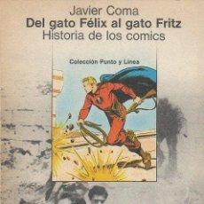 Libros de segunda mano: DEL GATO FÉLIX AL GATO FRITZ. HISTORIA DE LOS CÓMICS. JAVIER COMA. GUSTAVO GILI, 1ª ED., 1979. Lote 46175580