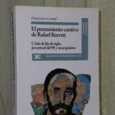 Libros de segunda mano: EL PENSAMIENTO CAUTIVO DE RAFAEL BARRETT. CRISIS DE FIN DE SIGLO, JUVENTUD DEL 98 Y ANARQUISMO. Lote 46178311