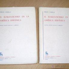 Libros de segunda mano: EL ROMANTICISMO EN LA AMÉRICA HISPÁNICA, E. CARILLA .2 TOMOS -. Lote 108011547