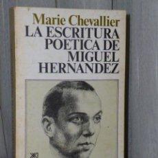 Libros de segunda mano: LA ESCRITURA POÉTICA DE MIGUEL HERNÁNDEZ. Lote 46242695