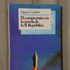 Libros de segunda mano: EL COMPROMISO EN LA NOVELA DE LA II REPÚBLICA.. Lote 46245146