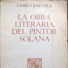 Libros de segunda mano: C.J.C. CELA. LA OBRA LITERARIA DEL PINTOR SOLANA. ED. ALFAGUARA. 1966. Lote 46414701