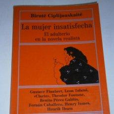 Libros de segunda mano: LA MUJER INSATISFECHA CIPLIJAUSKAITE BIRUTE EDHASA 1984. Lote 46555454
