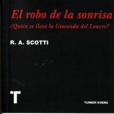 Libros de segunda mano: EL ROBO DE LA SONRISA. R. A. SCOTTI, MADRID. TURNER, ED. 2010.. Lote 175872615