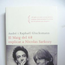 Libros de segunda mano: EL MAIG DEL 68 EXPLICAT A NICOLAS SARKOZY - ANDRE Y RAPHAEL GLUCKSMANN . Lote 46715687