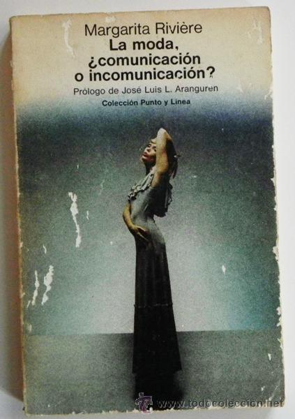d2b40ead55 LA MODA ¿ COMUNICACIÓN O INCOMUNICACIÓN  - RIVIÈRE ANÁLISIS VESTIDOS  SOCIOLOGÍA REVISTAS TELVA LIBRO (