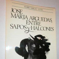 Libros de segunda mano: JOSE MARIA ARGUEDAS ENTRE SAPOS Y HALCONES VARGAS LLOSA MARIO 1978. Lote 46980404