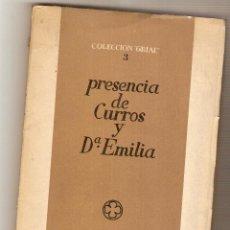 Libros de segunda mano: PRESENCIA DE CURROS Y Dª EMILIA .- V.V. A.A.. Lote 47014752