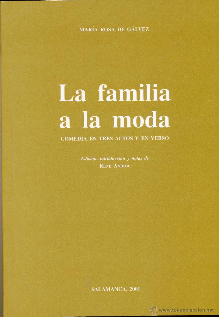 MARÍA ROSA DE GÁLVEZ, LA FAMILIA A LA MODA, 2001 (Libros de Segunda Mano (posteriores a 1936) - Literatura - Ensayo)