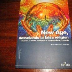 Libros de segunda mano: NEW AGE,DESVELANDO LA FALSA RELIGION. JUAN GUTIERREZ DELGADO. Lote 47083304