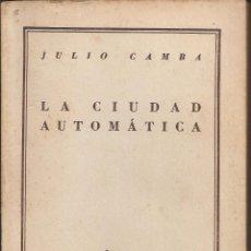 Libros de segunda mano: JULIO CAMBA - LA CIUDAD AUTOMÁTICA V. Lote 47207967