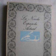 Libros de segunda mano: LA NOVELA ESPAÑOLA ACTUAL. CORRALES EGEA, JOSÉ. 1971. Lote 47317446