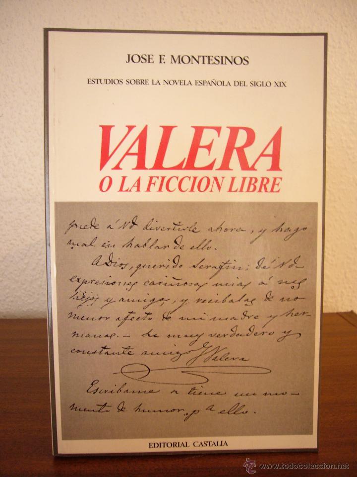 JOSÉ F. MONTESINOS: VALERA O LA FICCIÓN LIBRE (CASTALIA, 2005) EXCELENTE ESTADO (Libros de Segunda Mano (posteriores a 1936) - Literatura - Ensayo)