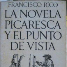 Libros de segunda mano: FRANCISCO RICO / LA NOVELA PICARESCA Y EL PUNTO DE VISTA . Lote 47555296