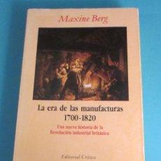 Libros de segunda mano: LA ERA DE LAS MANUFACTURAS 1700 - 1820. MAXINE BERG. Lote 202253785