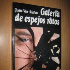 Libros de segunda mano: GALERÍA DE ESPEJOS ROTOS. JUAN VAN-HALEN (FIRMADO Y DEDICADO POR EL AUTOR) ENSAYOS. Lote 47813431