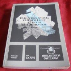 Libros de segunda mano: EL GALLEGO, GALICIA Y LOS GALLEGOS A TRAVES DE LOS TIEMPOS. Lote 48161744