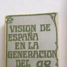 Libros de segunda mano: VISIÓN DE ESPAÑA EN LA GENERACIÓN DEL 98.INTRODUCCIÓN Y SELECCIÓN DE JOSÉ LUIS ABELLÁ (EMESA) (A1). Lote 48343735