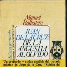 Libros de segunda mano: MANUEL BALLESTERO : JUAN DE LA CRUZ -DE LA ANGUSTIA AL OLVIDO (PENÍNSULA, 1977) . Lote 48387725