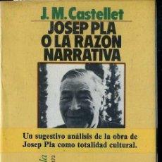 Libros de segunda mano: CASTELLET : JOSEP PLA O LA RAZÓN NARRATIVA (PENÍNSULA, 1982) . Lote 48388206