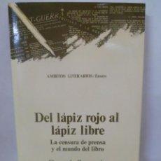 Libros de segunda mano: DEL LÁPIZ ROJO AL LÁPIZ LIBRE. LA CENSURA DE PRENSA Y EL MUNDO DEL LIBRO. GONZALO SANTONJA. Lote 48432444