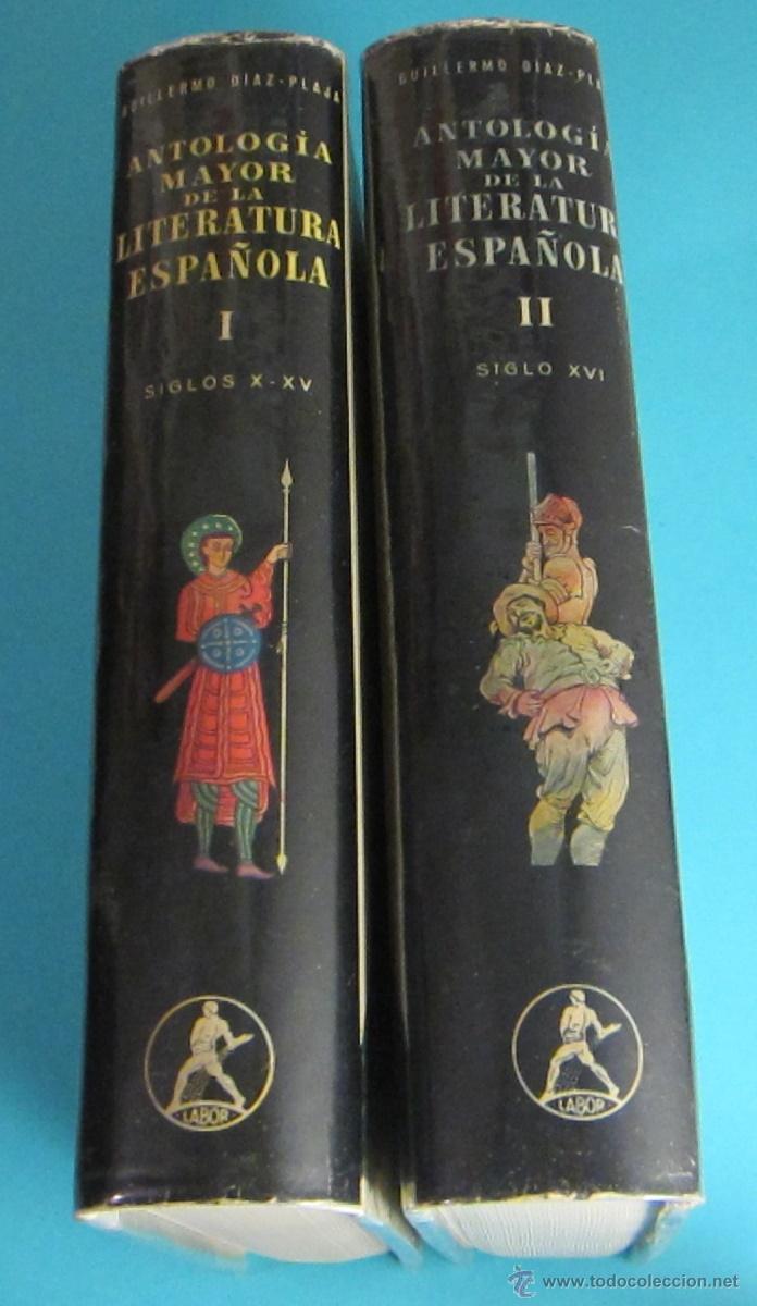 ANTOLOGÍA MAYOR DE LA LITERATURA ESPAÑOLA. TOMO I -S. X - XV. TOMO II - S. XVI. GUILLERMO DÍAZ-PLAJA (Libros de Segunda Mano (posteriores a 1936) - Literatura - Ensayo)
