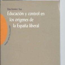 Libros de segunda mano: EDUCACIÓN Y CONTROL EN LOS ORÍGENES DE LA ESPAÑA LIBERAL, ELIAS RAMIREZ AISA,BIBLIOTECA NUEVA MADRID. Lote 48607329