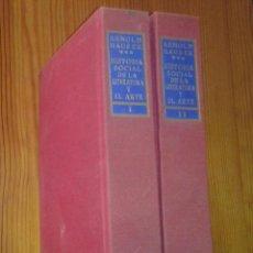Libros de segunda mano: ARNOLD HAUSER - HISTORIA SOCIAL DE LA LITERATURA Y EL ARTE [DOS TOMOS, OBRA COMPLETA]. Lote 48692214