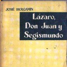 Libros de segunda mano: JOSÉ BERGAMÍN : LÁZARO, DON JUAN Y SEGISMUNDO (TAURUS,1959). Lote 48830459