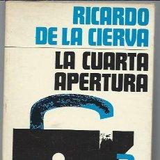 Libros de segunda mano: RICARDO DE LA CIERVA, LA CUARTA APERTURA, LO QUE TIENE QUE DECIR,EDS.PAULINAS 1976,RÚSTICA,460 PÁGS. Lote 49072397