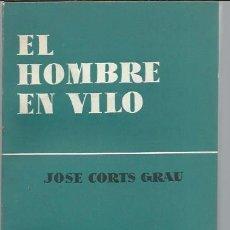 Libros de segunda mano: EL HOMBRE EN VILO JOSE CORTS GRAU, ENSAYISTAS HISPÁNICOS AGUILAR MADRID 1958, RÚSTICA, 270 PÁGS. Lote 49072993
