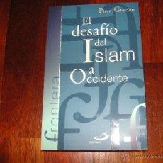 Libros de segunda mano: EL DESAFIO DEL ISLAM A OCCIDENTE. PIERO GHEDDO. Lote 49274473