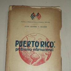 Libros de segunda mano: LIBRO PUERTO RICO,1951,PROBLEMA INTERNACIONAL,PARTIDO NACIONALISTA DE PUERTO RICO,RARO. Lote 104400303