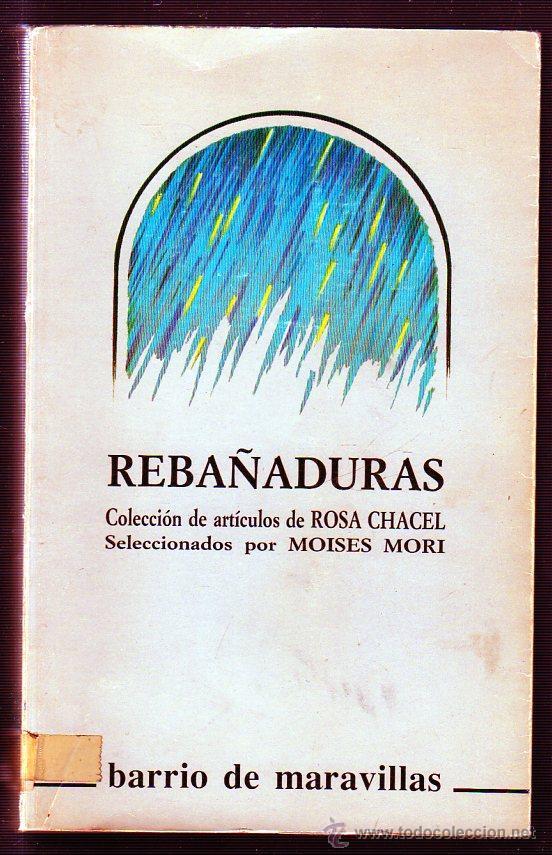 REBAÑADURAS. ROSA CHACEL. BARRIO DE MARAVILLAS. JUNTA DE CASTILLA Y LEÓN. 1986 (Libros de Segunda Mano (posteriores a 1936) - Literatura - Ensayo)