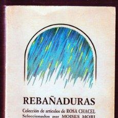 Libros de segunda mano: REBAÑADURAS. ROSA CHACEL. BARRIO DE MARAVILLAS. JUNTA DE CASTILLA Y LEÓN. 1986. Lote 49555223