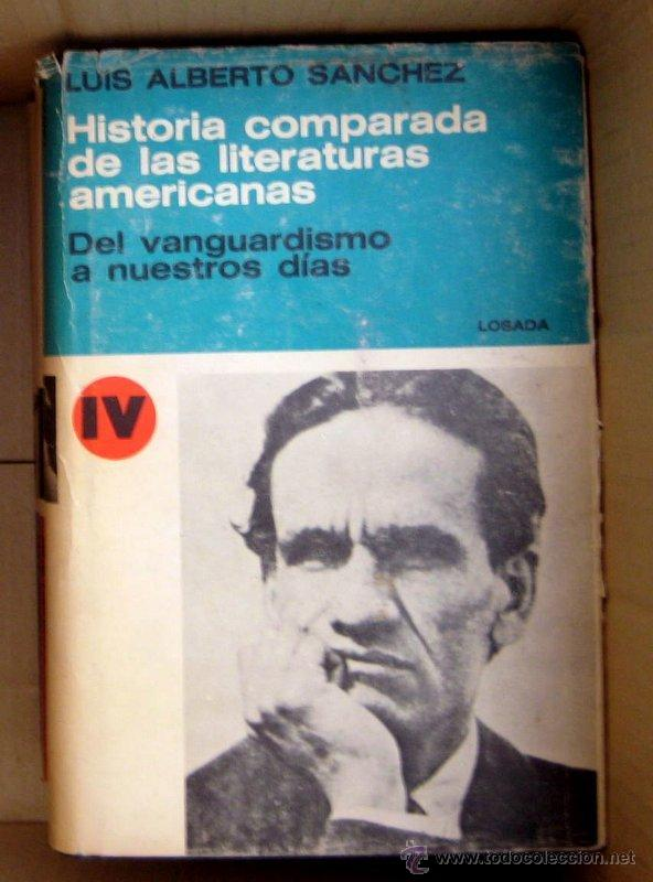 HISTORIA COMPARADA LITERATURAS AMERICANAS - 4 TOMOS - LUIS ALBERTO SANCHEZ ED. LOSADA - COMPLETA (Libros de Segunda Mano (posteriores a 1936) - Literatura - Ensayo)