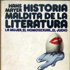 Libros de segunda mano: HANS MAYER : HISTORIA MALDITA DE LA LITERATURA - LA MUJER, EL HOMOSEXUAL, EL JUDÍO (TAURUS, 1977). Lote 49919217