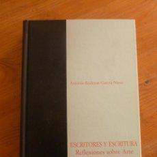 Libros de segunda mano: ESCRITORES Y ESCRITURA. REFLEXIONES SOBRE EL ARTE. A. RODENAS GARCIA-NIETO. 2004 460 PAG. Lote 49962189