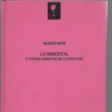 Libros de segunda mano: LO INMORTAL Y OTROS ENSAYOS DE LITERATURA, MOISÉS MORI,LOS INFOLIOS,EJEMPLAR Nº 164, VALLADOLID 1991. Lote 49977595