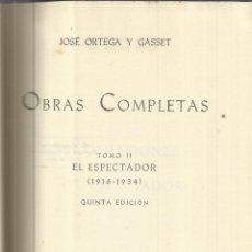 Libros de segunda mano: OBRAS COMPLETAS. JOSÉ ORTEGA Y GASSET. TOMO II. EL ESPECTADOR. 5ª ED. REV. DE OCCIDENTE.MADRID. 1961. Lote 50024211