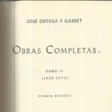 Libros de segunda mano: OBRAS COMPLETAS. JOSÉ ORTEGA Y GASSET. TOMO IV. 1929-1933. 4ª ED. REV. DE OCCIDENTE.MADRID. 1957 . Lote 50024373