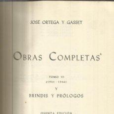 Libros de segunda mano: OBRAS COMPLETAS. JOSÉ ORTEGA Y GASSET. TOMO VI. 1941-1946. 5ªED. REV. DE OCCIDENTE.MADRID. 1961 . Lote 50024434