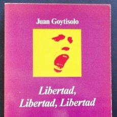 Libros de segunda mano - Libertad, Libertad, Libertad - Juan Goytisolo - Anagrama (Col. Ibérica) 1978 - 50084077