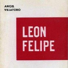 Libros de segunda mano: ANGEL VILLATORO ,, LEON FELIPE MI ULTIMO ENCUENTRO CON EL POETA. Lote 50090650